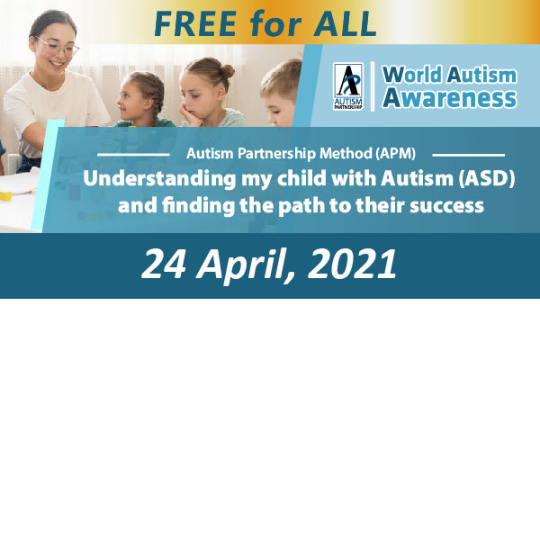 FREE WEBINAR: Autism Partnership Method (APM): Understanding my child with autism (ASD) and finding the path to their success